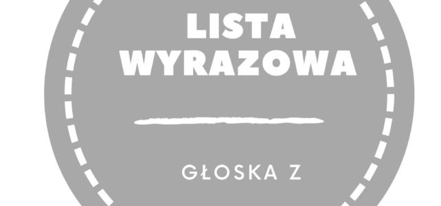 Podręczny słowniczek wyrazowy dla głoski Z. Lista wyrazowa.
